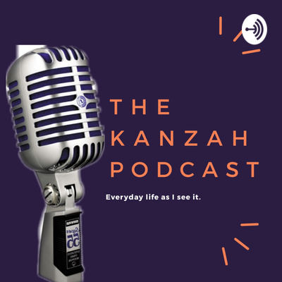 The Kanzah Podcast