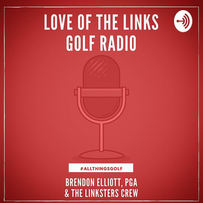 Love of the Links Golf Radio