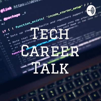Tech Career Talk
