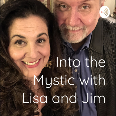 Into the Mystic with Lisa and Jim