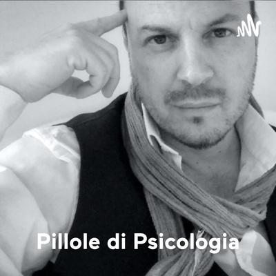 Pillole di Psicologia - Dr. Fabrizio Pomarico - Psicoterapeuta Sessuologo