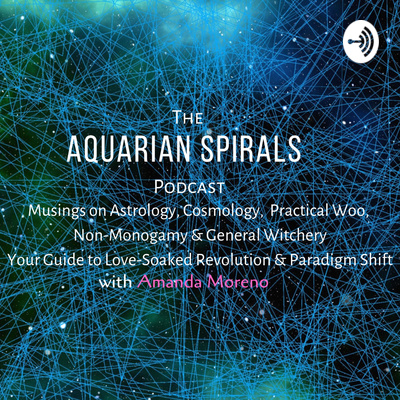 The Aquarian Spirals Podcast