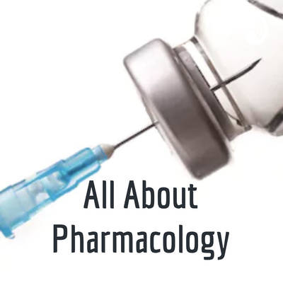 All About Pharmacology