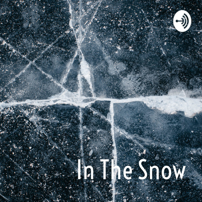 In The Snow - A Poetry Podcast