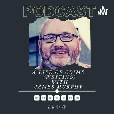 A Life of Crime (Writing) with James Murphy
