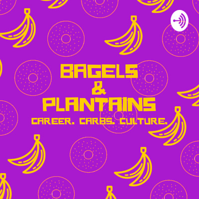 Bagels and Plantains