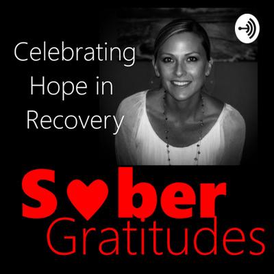 Sober Gratitudes Podcast