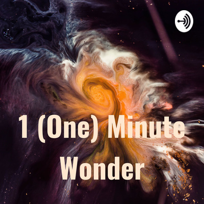 1 (One) Minute Wonder