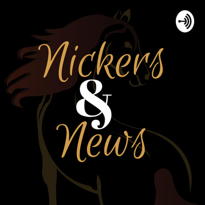Nickers & News