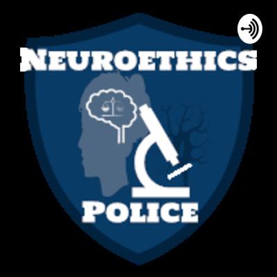 Neuroethics Police