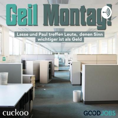 geil Montag