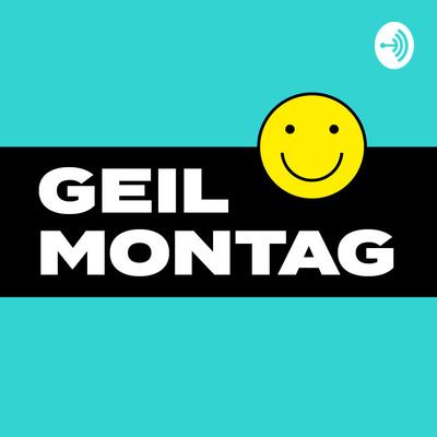 Geil Montag Podcast