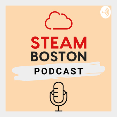 STEAM Boston Podcast