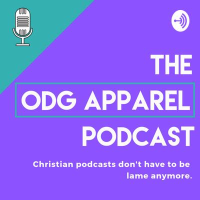 The ODG Apparel Podcast