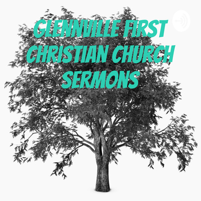 Glennville First Christian Church Sermons