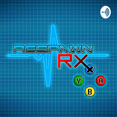 RespawnRx - A Video Game Podcast