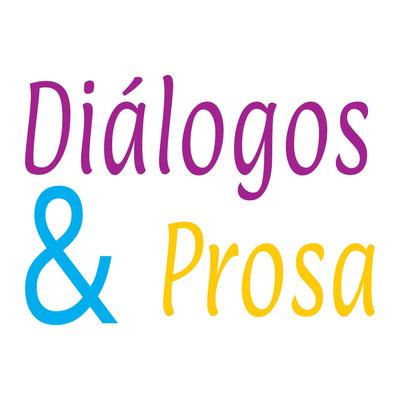 Diálogos & Prosa