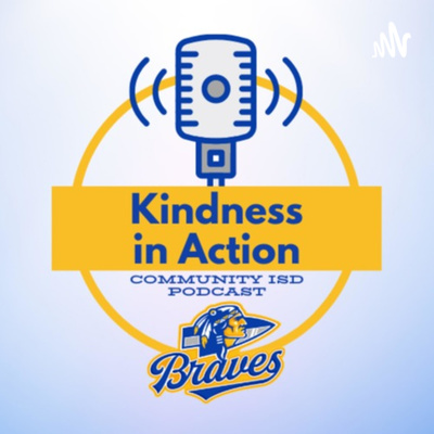 Kindness in Action - Community ISD Podcast