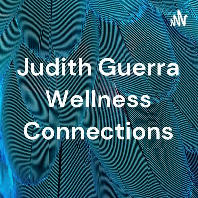 Judith Guerra Wellness Connections