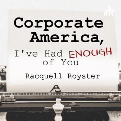 Corporate America: I've Had Enough of You