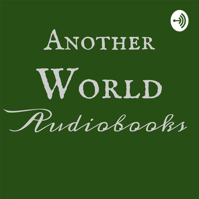Another World Audiobooks Podcast
