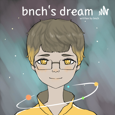 bnch's dream - fictional universe story on every Sunday
