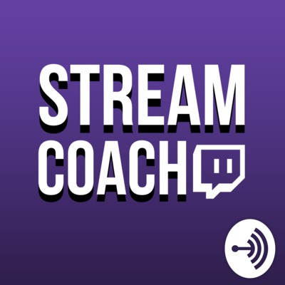 Stream Coach: Twitch Stream Tips | Partner Interviews | Pro Advice