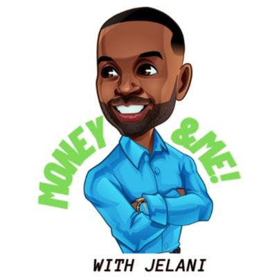 Money & Me with Jelani
