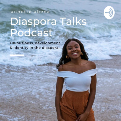 Diaspora Talks with annette abena