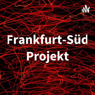 Frankfurt-Süd Projekt