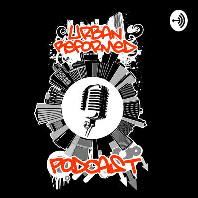 Urban Reformed Podcast