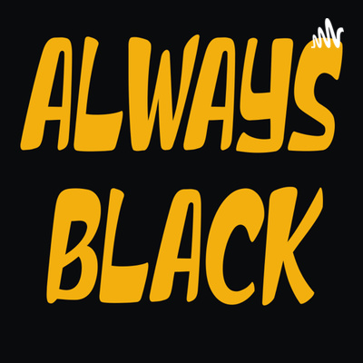 Always Black Cooking Podcast