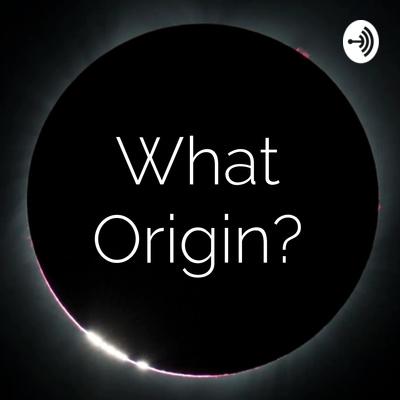 What Origin?