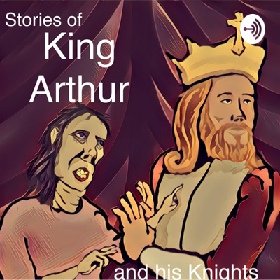 The Stories of King Arthur and his Knights
