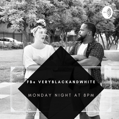Very black and white talk podcast