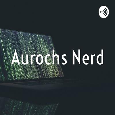 Aurochs Nerd
