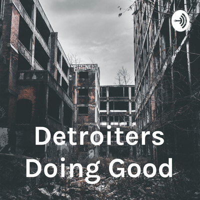 Detroiters Doing Good