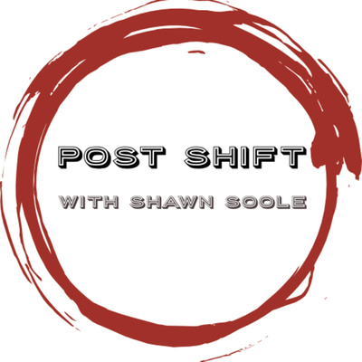 Post Shift with Shawn Soole