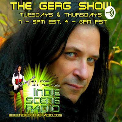 The Gerg Show on Indie Scene Radio