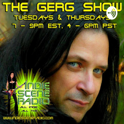 The Gerg Show on Indie Scene Radio
