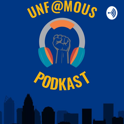 The UnF@mous PodKast