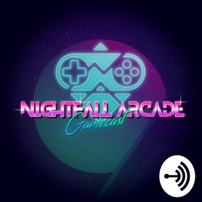 Nightfall Arcade Gamecast