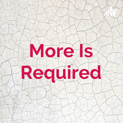 More Is Required
