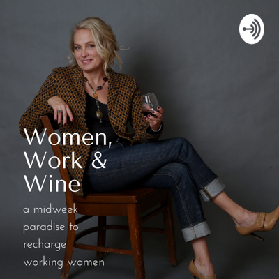 Women, Work & Wine Wednesday