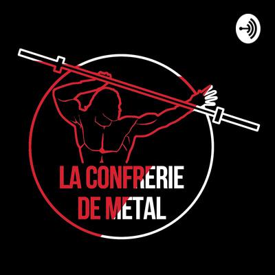 La confrérie de métal- Le Podcast