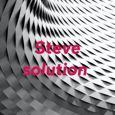 Steve solution