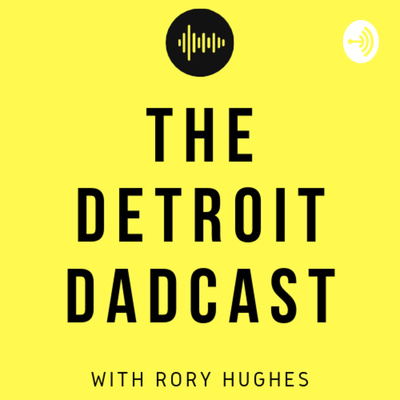The Detroit Dadcast