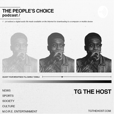 The People's Choice Podcast w/TGtheHost