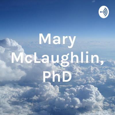 Mary McLaughlin, PhD