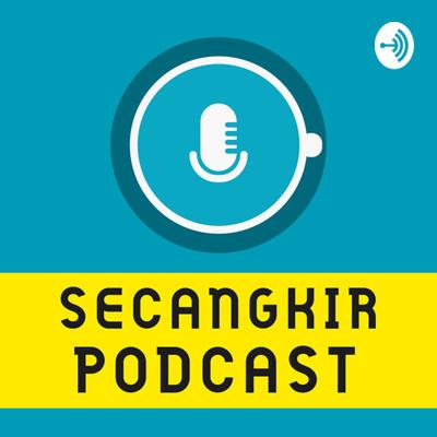 Secangkir Podcast